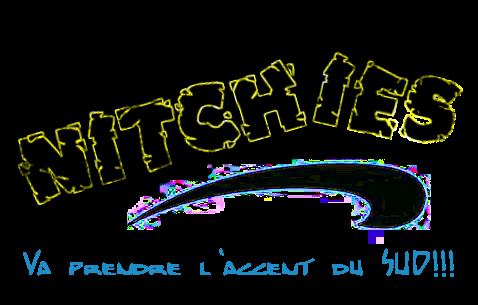 Nitchies et le Sud!